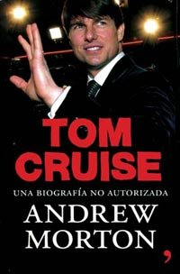 Tom Cruise. Una biografía no autorizada