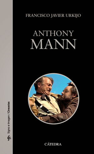"""Anthony Mann"", de Francisco Javier Urkijo"