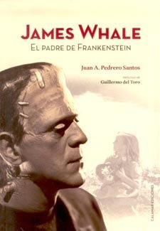 James Whale: el padre de Frankenstein