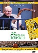25 años con Juan Pablo II (2007)