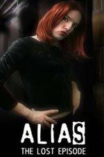 Alias: The Lost Episode