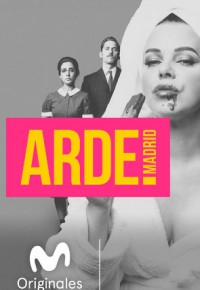 Arde Madrid (2018)