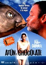 Atún y chocolate (2004)