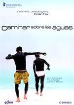 Caminar sobre las aguas (2004)