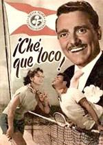 ¡Che, qué loco! (1953)