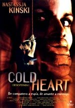 Cold Heart (Desesperada) (2001)