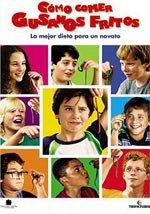 Cómo comer gusanos fritos (2006)