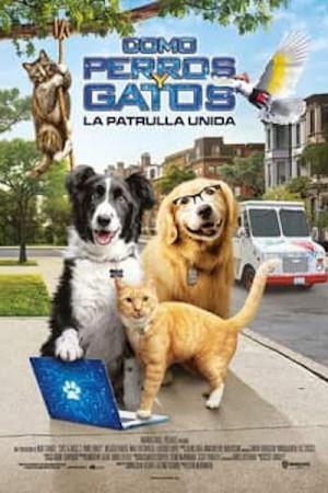 Como Perros y Gatos: La patrulla unida