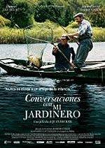 Conversaciones con mi jardinero (2006)