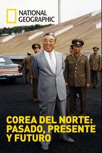 Corea del Norte: Pasado, presente y futuro (2018)