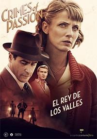 Crimes of Passion: El rey de los valles (2013)