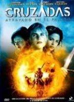 Cruzadas: Atrapado en el pasado (2006)