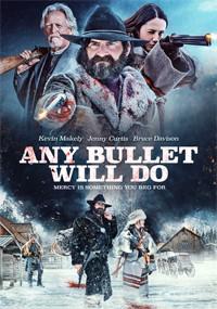 Cualquier bala servirá (2018)