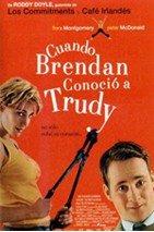 Cuando Brendan conoció a Trudy (2000)