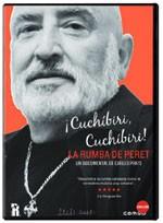 ¡Cuchíbiri, cuchíbiri! La rumba de Peret (2013)