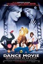 Dance Movie. Despatarre en la pista