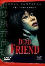 Dead Friend (El fantasma) (2004)