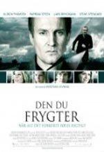 Den du frygter (2008)