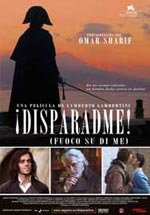 ¡Disparadme! (Fuoco su di me) (2006)