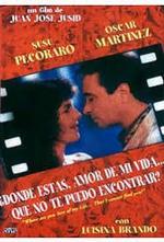 ¿Dónde estás amor de mi vida que no te puedo encontrar? (1992)