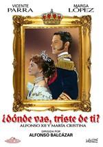 ¿Dónde vas triste de ti? Alfonso XII y María Cristina