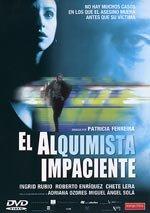 El alquimista impaciente (2002)