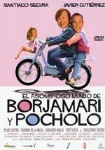 El asombroso mundo de Borjamari y Pocholo (2004)