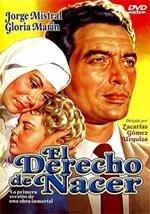 El derecho de nacer (1952)