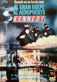 El gran golpe al aeropuerto Kennedy