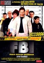 FBI: Frikis Buscan Incordiar (2004)