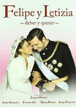 Felipe y Letizia: deber y querer (2010)