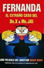 Fernanda y el extraño caso del R. X y Mr. Jai