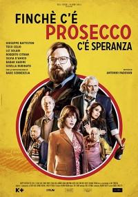 Finchè c'è Prosecco c'è speranza (2017)