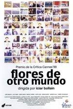 Flores de otro mundo (1999)