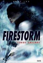 Fuego cruzado (Firestorm)