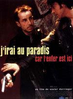J'irai au paradis car l'enfer est ici (1997)