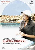 La vida perra de Juanita Narboni (2006)