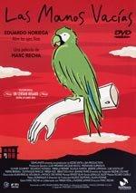 Las manos vacías (2003)