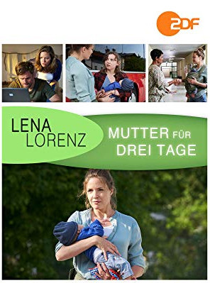 Lena Lorenz: Madre por tres días