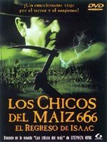 Los chicos del maíz 666: El regreso de Issac (1999)