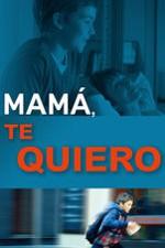 Mamá, te quiero (2016)