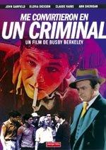 Me convirtieron en un criminal (1939)