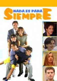 Nada es para siempre (1999)