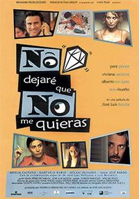 No dejaré que no me quieras (2002)