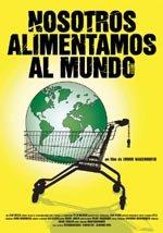 Nosotros alimentamos al mundo (2005)