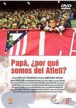Papá, ¿por qué somos del Atleti? (2002)
