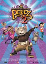 Pérez 2, el ratoncito de tus sueños (2008)