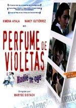Perfume de violetas: Nadie te oye (2001)