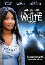 Robada: la historia de Carlina White (2012)