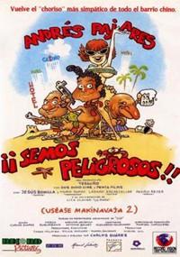 ¡¡Semos peligrosos!! (uséase Makinavaja 2) (1993)
